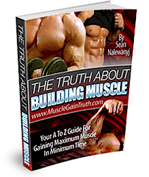 Muscle Gain Truth no fail system