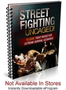 Street Fighting Uncaged martial arts and self defense